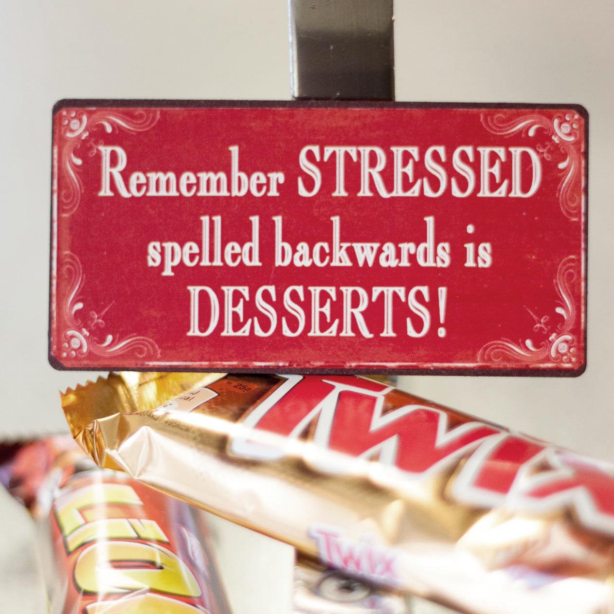 remember stressed spelled backwards is desserts. Black Bedroom Furniture Sets. Home Design Ideas